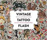 9781576877692-1576877698-Vintage Tattoo Flash: 100 Years of Traditional Tattoos from the Collection of Jonathan Shaw