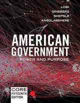 9780393675009-0393675009-American Government: Power and Purpose (Core Fifteenth Edition)