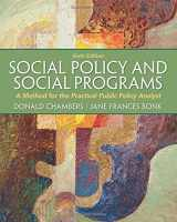 9780205052769-0205052762-Social Policy and Social Programs: A Method for the Practical Public Policy Analyst (6th Edition) (Connecting Core Competencies)