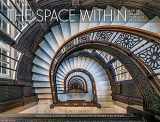 9780764972058-0764972057-The Space Within: Inside Great Chicago Buildings