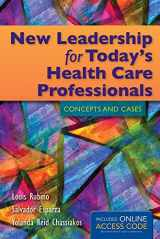9781284023572-1284023575-New Leadership for Today's Health Care Professionals: Concepts and Cases