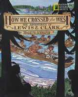 9780792267263-0792267265-How We Crossed The West: The Adventures Of Lewis And Clark
