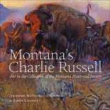 9781940527109-1940527104-Montana's Charlie Russell: Art in the Collection of the Montana Historical Society
