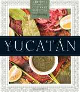 9780292735811-0292735812-Yucatán: Recipes from a Culinary Expedition (William and Bettye Nowlin Series in Art, History, and Cultur)