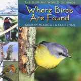 WHERE BIRDS ARE FOUND (Dominie World of Birds)
