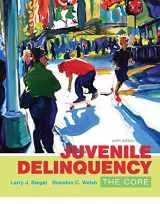 9781305577411-1305577418-Juvenile Delinquency: The Core