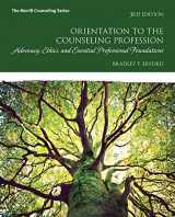 9780134387796-0134387791-Orientation to the Counseling Profession: Advocacy, Ethics, and Essential Professional Foundations