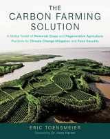 9781603585712-1603585710-The Carbon Farming Solution: A Global Toolkit of Perennial Crops and Regenerative Agriculture Practices for Climate Change Mitigation and Food Security