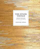 9780770434298-0770434290-The Finer Things: Timeless Furniture, Textiles, and Details