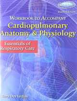 9781133906940-113390694X-Bundle: Cardiopulmonary Anatomy & Physiology: Essentials of Respiratory Care, 6th + Workbook