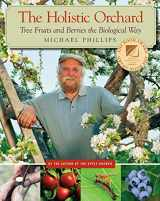 9781933392134-1933392134-The Holistic Orchard: Tree Fruits and Berries the Biological Way