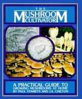 9780961079802-0961079800-The Mushroom Cultivator: A Practical Guide to Growing Mushrooms at Home