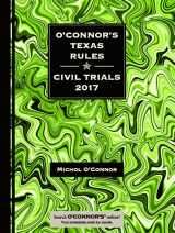 9781598392586-1598392581-O'Connor's Texas Rules * Civil Trials 2017