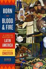 9780393283051-0393283054-Born in Blood and Fire: A Concise History of Latin America (Fourth Edition)