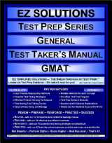 EZ Solutions - Test Prep Series - General - Test Taker's Manual - GMAT (Edition: New. Version: Revised. 2015)