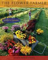 9781933392653-1933392657-The Flower Farmer: An Organic Grower's Guide to Raising and Selling Cut Flowers, 2nd Edition