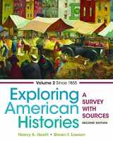 Exploring American Histories, Volume 2: A Survey with Sources