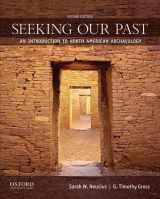 9780199873845-0199873844-Seeking Our Past: An Introduction to North American Archaeology