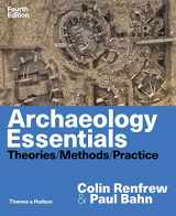 9780500841389-0500841381-Archaeology Essentials: Theories, Methods, and Practice (Fourth Edition)