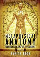 9781482315820-1482315823-Metaphysical Anatomy: Your body is talking, are you listening?