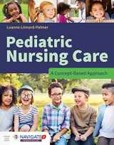 9781284081428-1284081427-Pediatric Nursing Care: A Concept-Based Approach