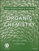 Student Solutions Manual to Accompany Introduction to Organic Chemistry, 6th Edition