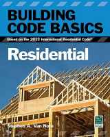 9781133283362-1133283365-Building Code Basics, Residential: Based on the 2012 International Residential Code (International Code Council Series)