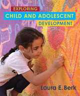 9780134893464-0134893468-Exploring Child & Adolescent Development (Berk, Exploring Child & Adolescent Development Series)