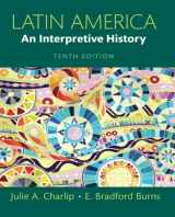 9780133745825-0133745821-Latin America: An Interpretive History (10th Edition)