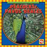Peacocks/Pavos Reales (Animals I See At The Zoo/Animales Que Veo en el Zoologico) (Spanish Edition)