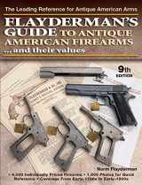 9780896894556-089689455X-Flayderman's Guide to Antique American Firearms and Their Values (Flayderman's Guide to Antique American Firearms & Their Values)