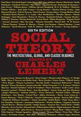 9780813350028-0813350026-Social Theory: The Multicultural, Global, and Classic Readings