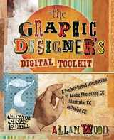 9781305263659-1305263650-The Graphic Designer's Digital Toolkit: A Project-Based Introduction to Adobe Photoshop Creative Cloud, Illustrator Creative Cloud & InDesign Creative Cloud