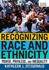 9780813350561-0813350565-Recognizing Race and Ethnicity: Power, Privilege, and Inequality