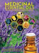 9780997548709-0997548703-Medicinal Essential Oils: The Science and Practice of Evidence-Based Essential Oil Therapy