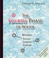 9780962689543-0962689548-The Fourth Phase of Water: Beyond Solid, Liquid, and Vapor