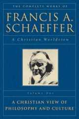 9780891073314-0891073310-The Complete Works of Francis A. Schaeffer: A Christian Worldview (5 Volume Set)