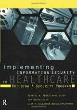 9781938904349-1938904346-Implementing Information Security in Healthcare: Building a Security Program (HIMSS Book Series)