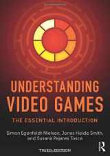 9781138849822-1138849820-Understanding Video Games: The Essential Introduction