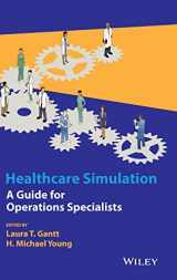 9781118949412-1118949412-Healthcare Simulation: A Guide for Operations Specialists