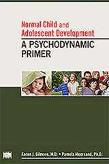 9781585624362-1585624365-Normal Child and Adolescent Development: A Psychodynamic Primer