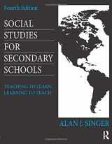 9780415826587-0415826586-Social Studies for Secondary Schools: Teaching to Learn, Learning to Teach
