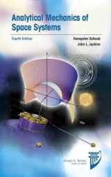 9781624105210-1624105211-Analytical Mechanics of Space Systems, Fourth Edition (AIAA Education Series)