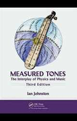 9781420093476-1420093479-Measured Tones: The Interplay of Physics and Music, Third Edition