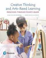 9780134461120-0134461126-Creative Thinking and Arts-Based Learning: Preschool Through Fourth Grade
