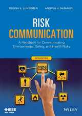 9781118456934-1118456939-Risk Communication: A Handbook for Communicating Environmental, Safety, and Health Risks, 5th Edition