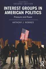 9780415894265-0415894263-Interest Groups in American Politics: Pressure and Power