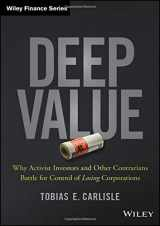 9781118747964-1118747968-Deep Value: Why Activist Investors and Other Contrarians Battle for Control of Losing Corporations (Wiley Finance)