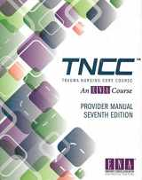 9780979830792-0979830796-Trauma Nursing Core Course Provider Manual (TNCC) 7th Edition