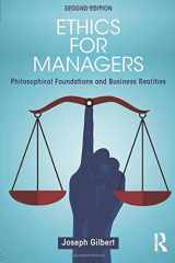 9781138919501-1138919500-Ethics for Managers: Philosophical Foundations and Business Realities